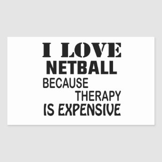 I Love Netball Because Therapy Is Expensive Sticker