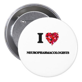 I love Neuropharmacologists 3 Inch Round Button