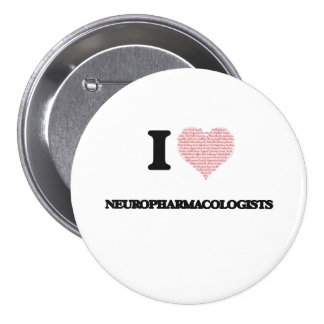 I love Neuropharmacologists (Heart made from words 3 Inch Round Button
