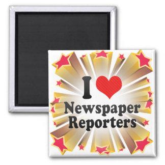 I Love Newspaper Reporters Fridge Magnet