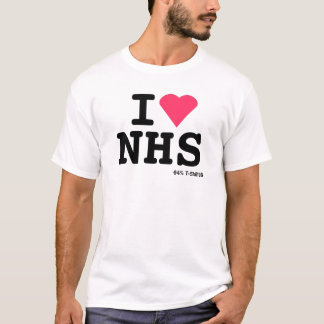 I love NHS ii T-Shirt