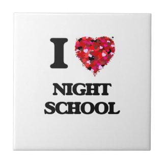 I Love Night School Ceramic Tiles