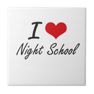 I Love Night School Tile