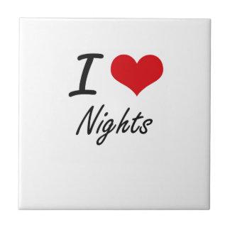 I Love Nights Ceramic Tiles