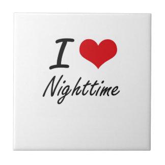 I Love Nighttime Tile