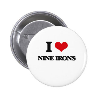 I love Nine Irons 2 Inch Round Button