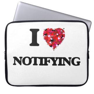 I Love Notifying Laptop Sleeve