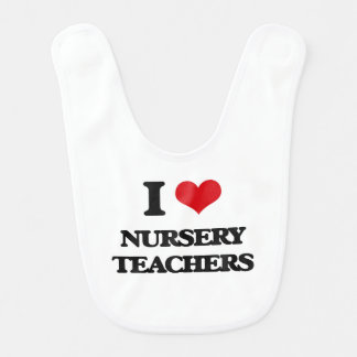 I love Nursery Teachers Bib