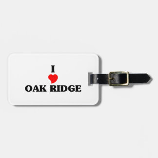 I love Oak Ridge Luggage Tag