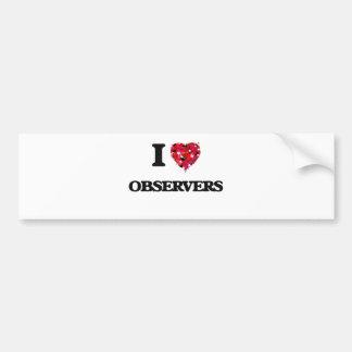 I Love Observers Bumper Sticker