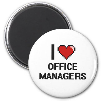I love Office Managers 2 Inch Round Magnet
