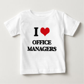 I Love Office Managers T Shirt