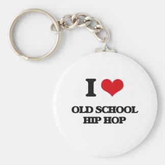 I Love OLD SCHOOL HIP HOP Keychains