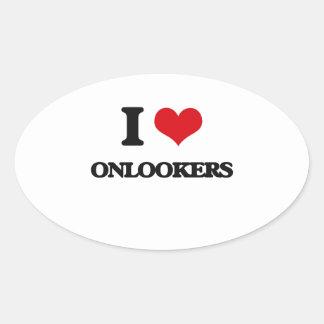 I Love Onlookers Oval Sticker