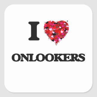 I Love Onlookers Square Sticker