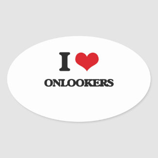 I Love Onlookers Oval Stickers