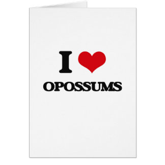 I Love Opossums Greeting Cards