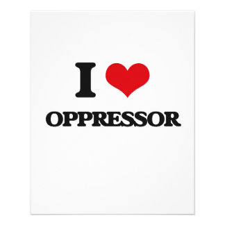 I Love Oppressor Flyers