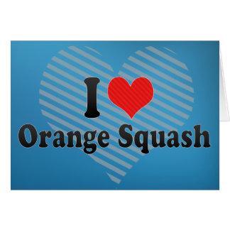 I Love Orange Squash Card