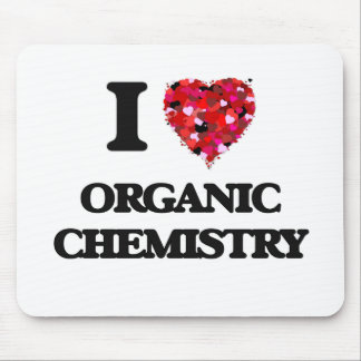 I Love Organic Chemistry Mouse Pad
