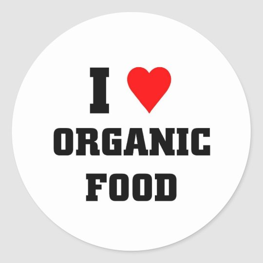 I love Organic Food Classic Round Sticker