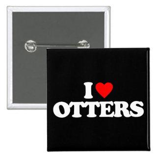 I LOVE OTTERS 2 INCH SQUARE BUTTON