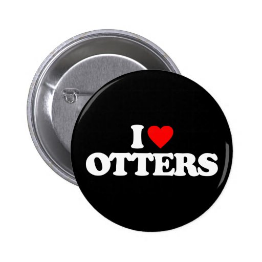 I LOVE OTTERS BUTTONS