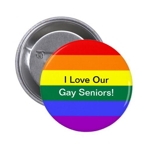 """I Love Our Gay Seniors!"" Button"