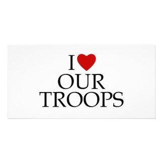 I Love Our Troops Custom Photo Card