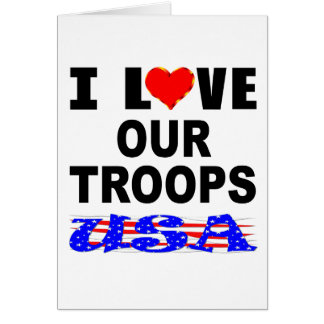 I Love Our Troops USA Card
