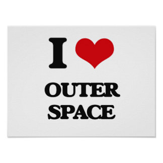 I Love Outer Space Poster