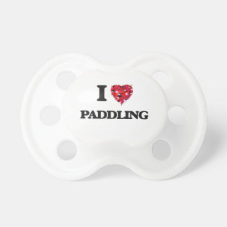 I Love Paddling Baby Pacifiers