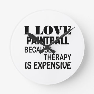 I Love Paintball Because Therapy Is Expensive Round Clock