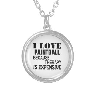I Love Paintball Because Therapy Is Expensive Silver Plated Necklace