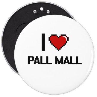 I Love Pall Mall Digital Retro Design 6 Inch Round Button