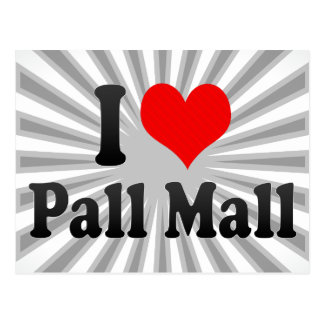 I love Pall Mall Postcard