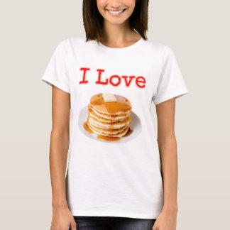 I Love Pancakes! T-Shirt