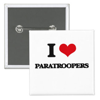 I Love Paratroopers Pinback Buttons