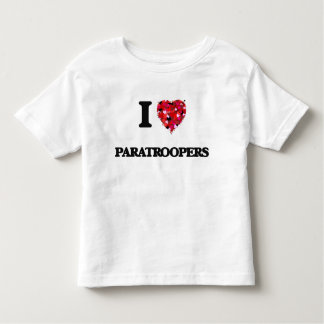 I Love Paratroopers Toddler T-shirt