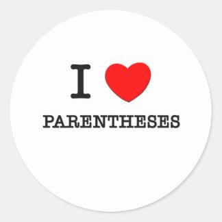 I Love Parentheses Round Sticker