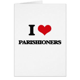 I Love Parishioners Greeting Card