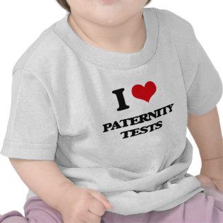 I Love Paternity Tests T-shirts