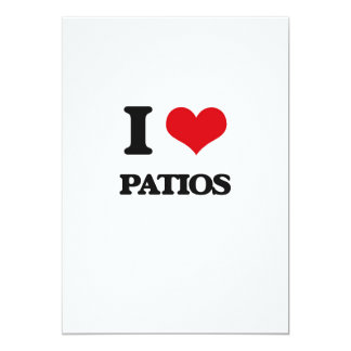 I Love Patios 5x7 Paper Invitation Card