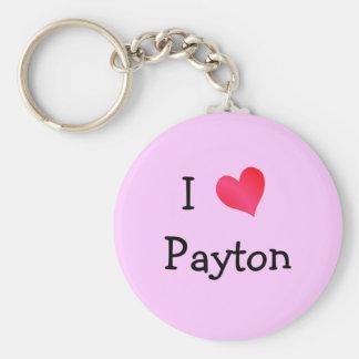 I Love Payton Keychain