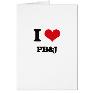 I Love Pb&J Greeting Card