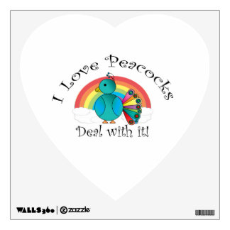 I love peacocks deal with it wall sticker