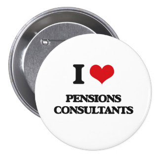 I love Pensions Consultants Pinback Button