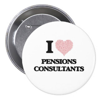 I love Pensions Consultants (Heart made from words 3 Inch Round Button