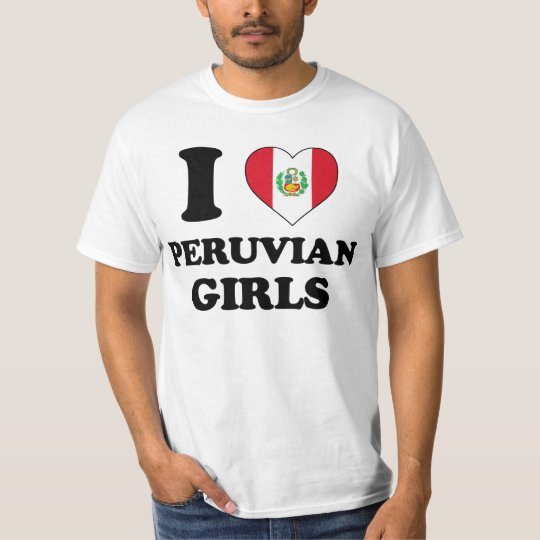 I love Peruvian Girls T-Shirt