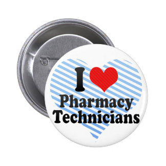 I Love Pharmacy Technicians 2 Inch Round Button